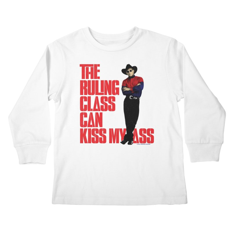 THE RULING CLASS CAN KISS MY ASS Kids Longsleeve T-Shirt by Teenage Stepdad