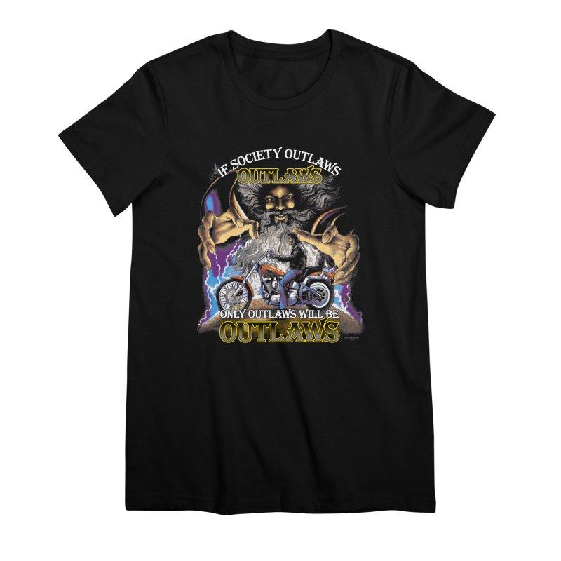 OUTLAWS OUTLAWS OUTLAWS OUTLAWS Women's Premium T-Shirt by Teenage Stepdad