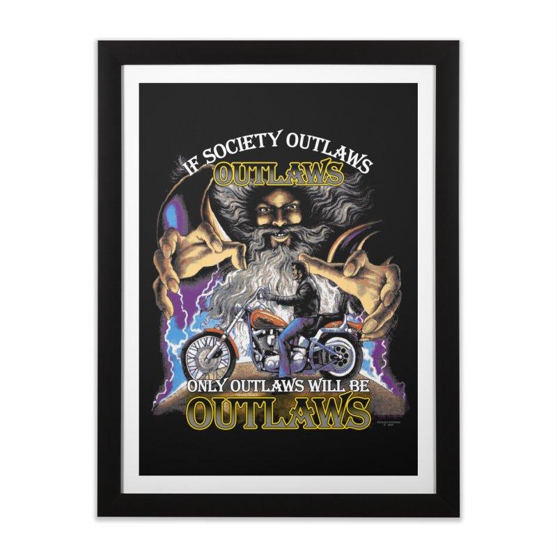 OUTLAWS OUTLAWS OUTLAWS OUTLAWS Home Framed Fine Art Print by Teenage Stepdad