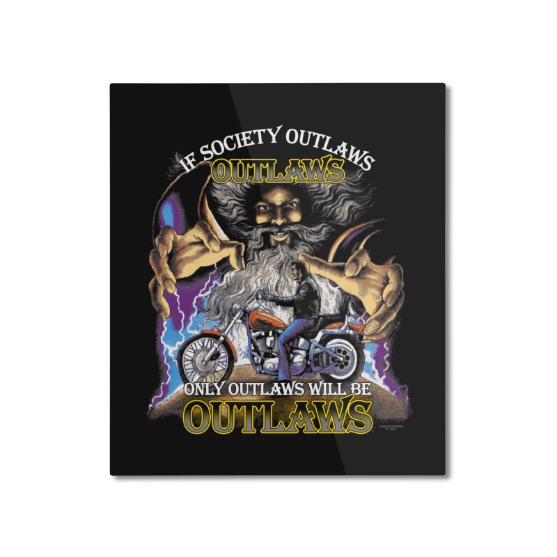 OUTLAWS OUTLAWS OUTLAWS OUTLAWS Home Mounted Aluminum Print by Teenage Stepdad