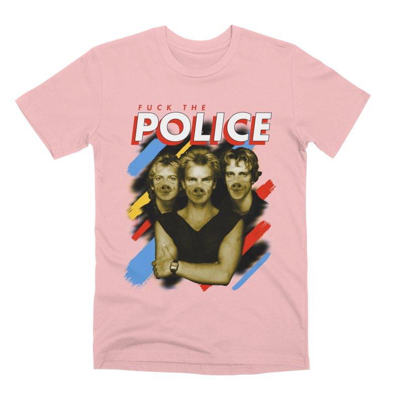 FUCK THE POLICE Men's Premium T-Shirt by Teenage Stepdad