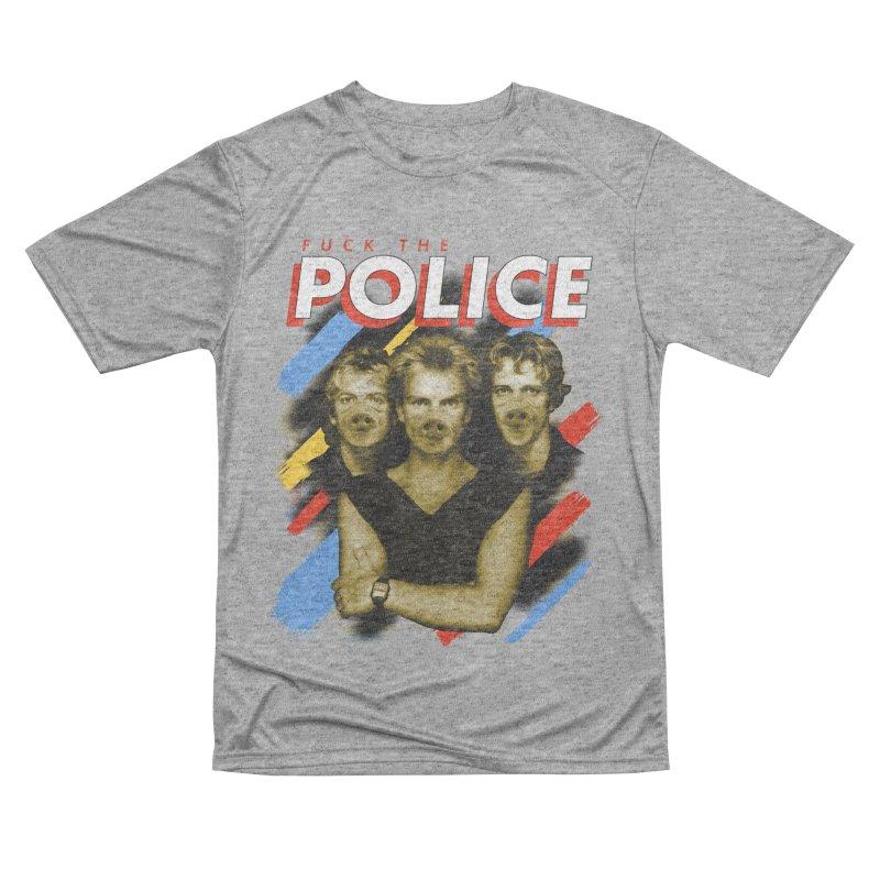 FUCK THE POLICE Women's Performance Unisex T-Shirt by Teenage Stepdad