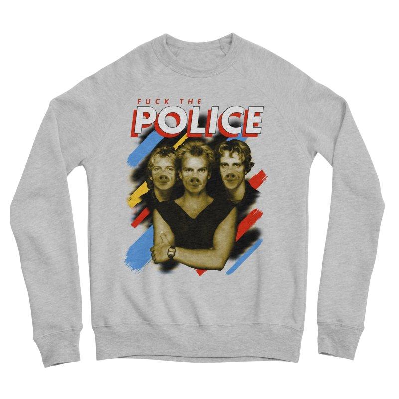 FUCK THE POLICE Women's Sponge Fleece Sweatshirt by Teenage Stepdad