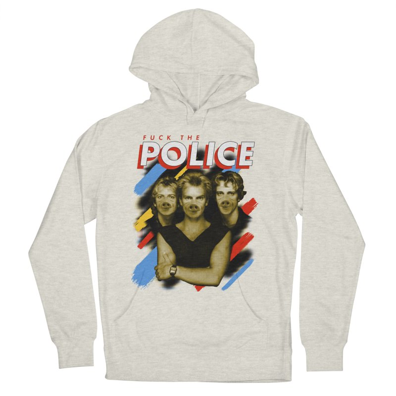 FUCK THE POLICE Women's French Terry Pullover Hoody by Teenage Stepdad