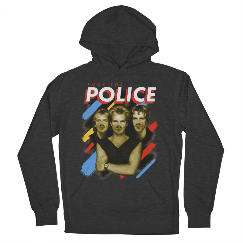FUCK THE POLICE Men's French Terry Pullover Hoody by Teenage Stepdad