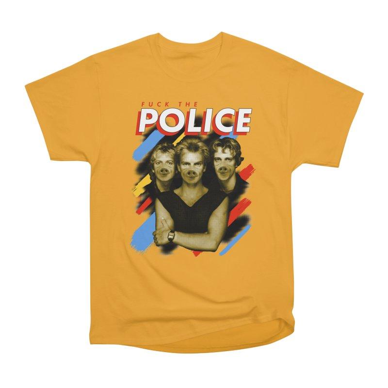 FUCK THE POLICE Women's Heavyweight Unisex T-Shirt by Teenage Stepdad
