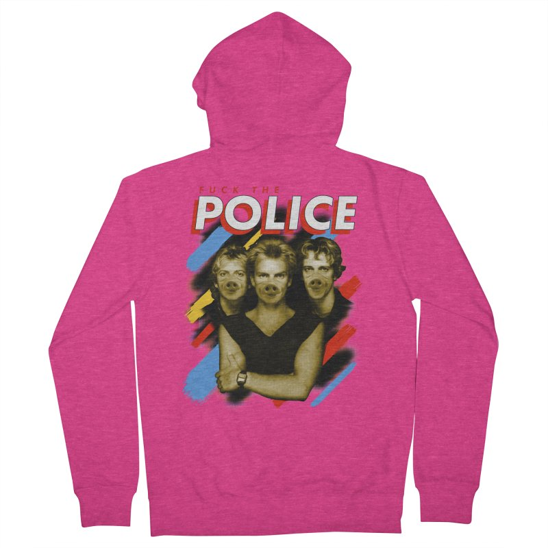 FUCK THE POLICE Women's French Terry Zip-Up Hoody by Teenage Stepdad