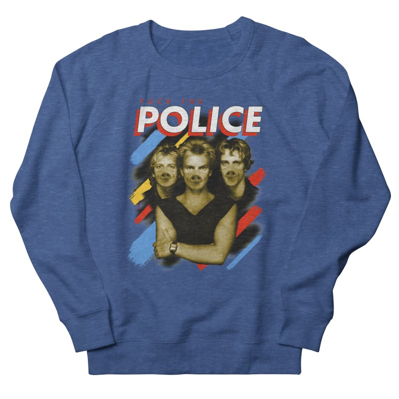 FUCK THE POLICE Men's French Terry Sweatshirt by Teenage Stepdad