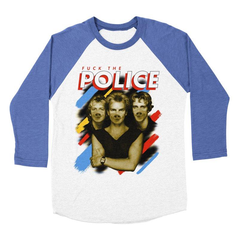 FUCK THE POLICE in Men's Baseball Triblend Longsleeve T-Shirt Tri-Blue Sleeves by Teenage Stepdad
