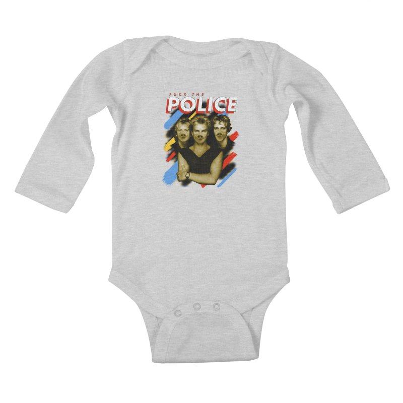 FUCK THE POLICE Kids Baby Longsleeve Bodysuit by Teenage Stepdad