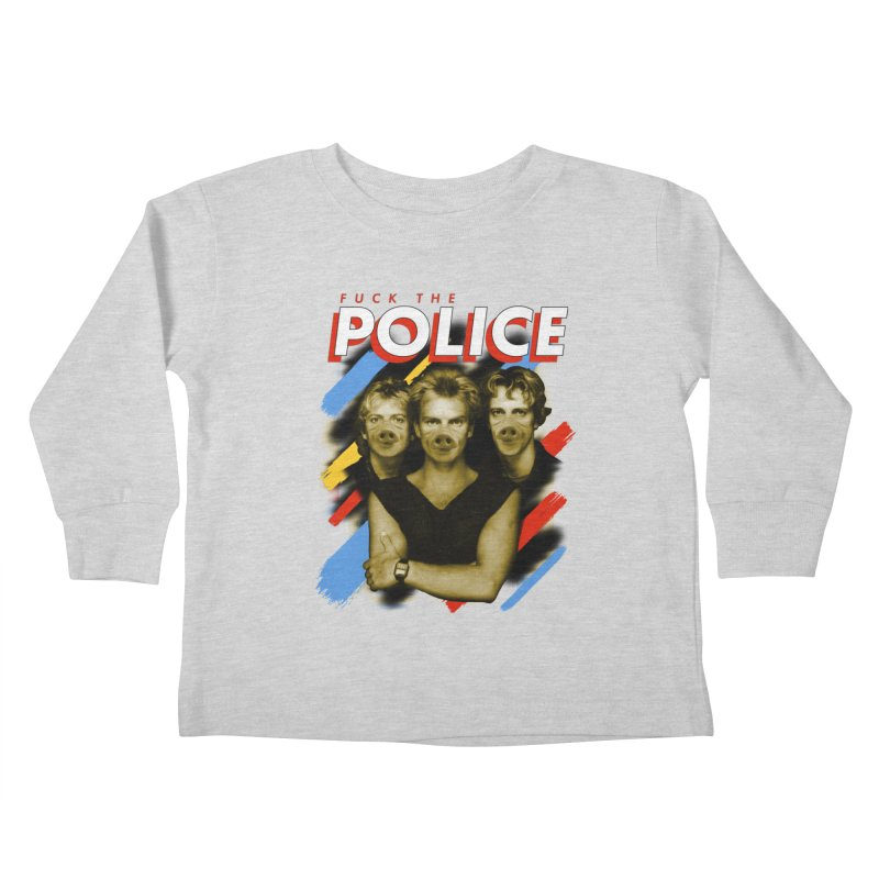 FUCK THE POLICE Kids Toddler Longsleeve T-Shirt by Teenage Stepdad