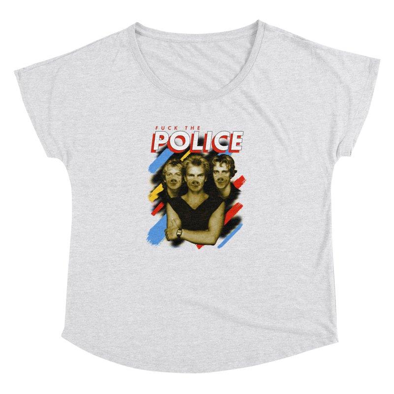 FUCK THE POLICE Women's Dolman Scoop Neck by Teenage Stepdad