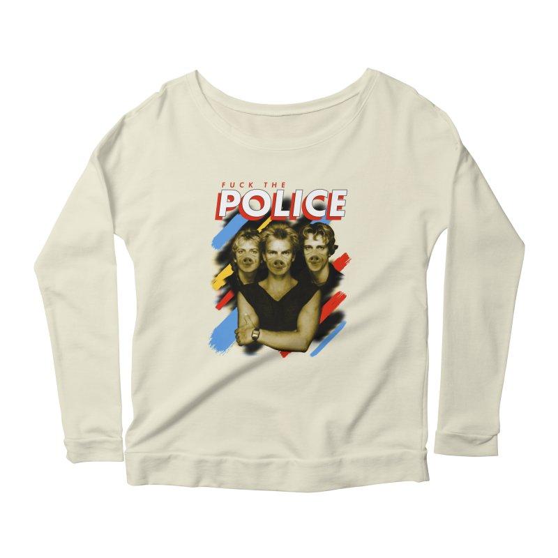 FUCK THE POLICE Women's Scoop Neck Longsleeve T-Shirt by Teenage Stepdad