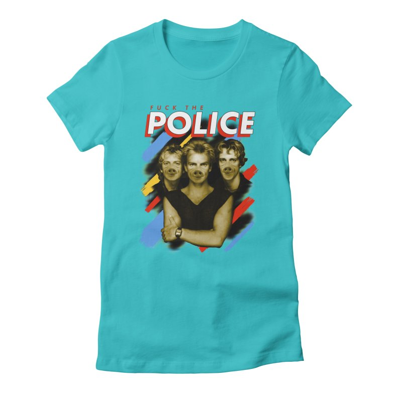 FUCK THE POLICE Women's Fitted T-Shirt by Teenage Stepdad