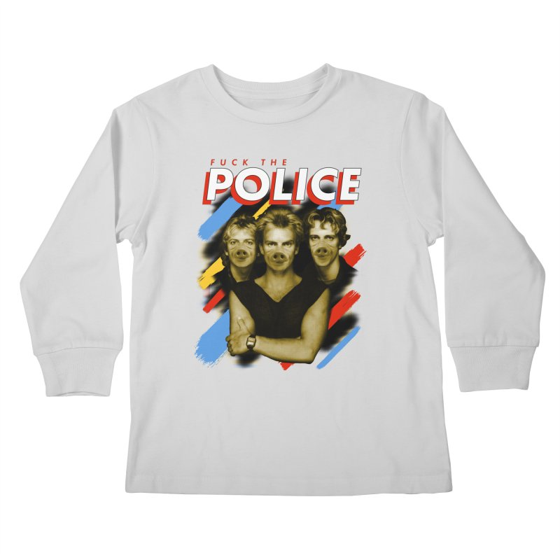 FUCK THE POLICE Kids Longsleeve T-Shirt by Teenage Stepdad