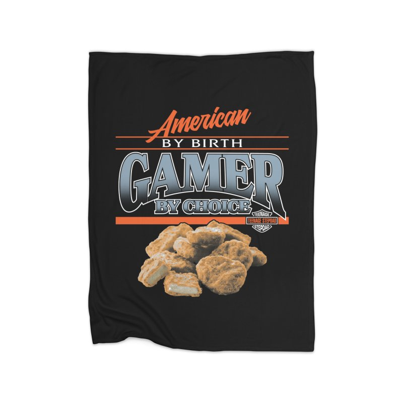 GAMER BY CHOICE Home Fleece Blanket Blanket by Teenage Stepdad