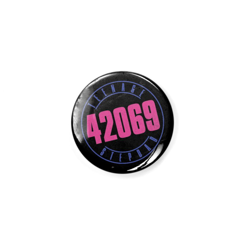 42069 Accessories Button by Teenage Stepdad