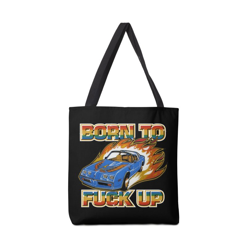 BORN TO FUCK UP Accessories Tote Bag Bag by Teenage Stepdad
