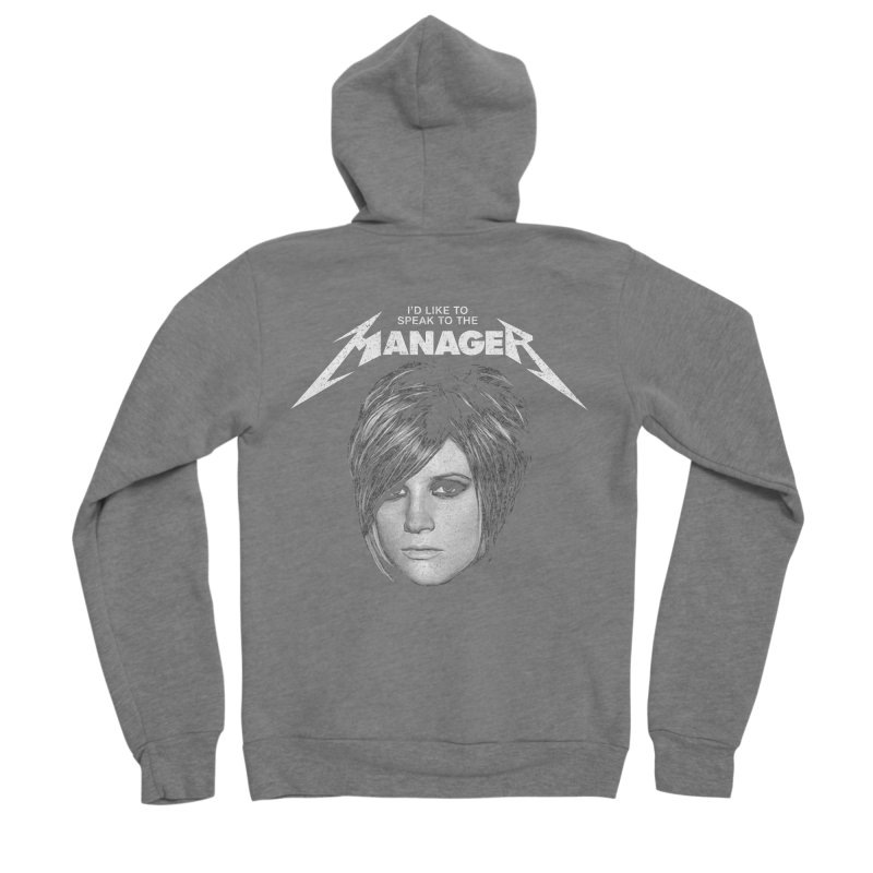 I'D LIKE TO SPEAK TO THE MANAGER Women's Sponge Fleece Zip-Up Hoody by Teenage Stepdad