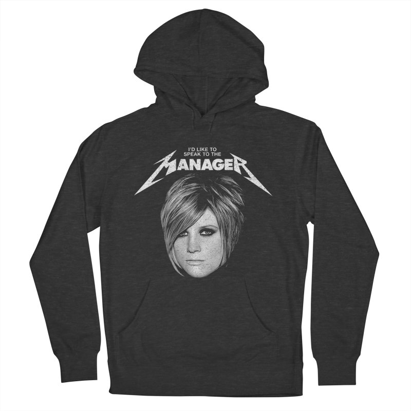 I'D LIKE TO SPEAK TO THE MANAGER Women's French Terry Pullover Hoody by Teenage Stepdad