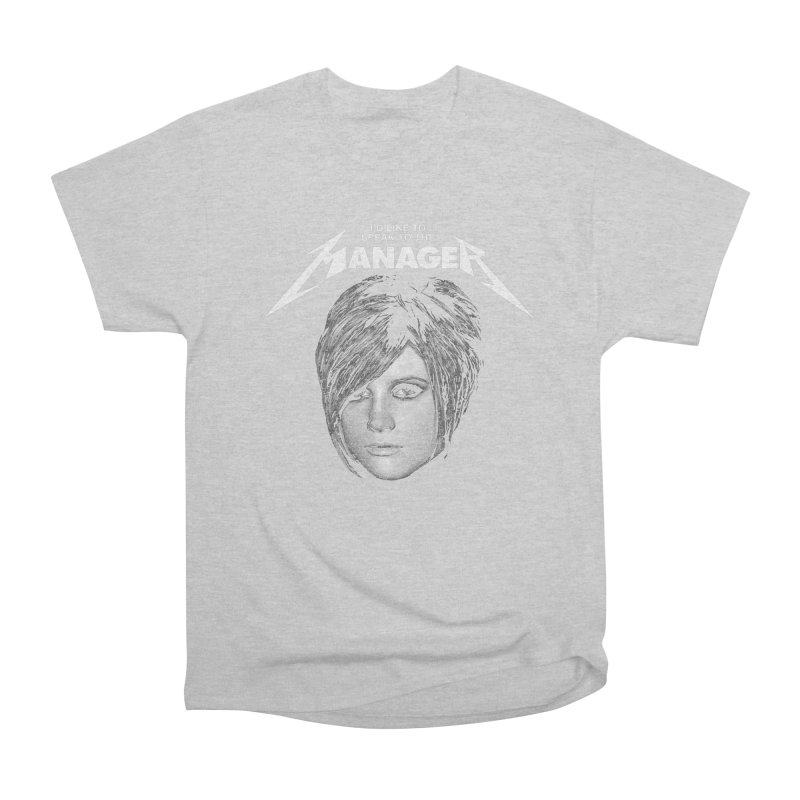 I'D LIKE TO SPEAK TO THE MANAGER Men's Heavyweight T-Shirt by Teenage Stepdad