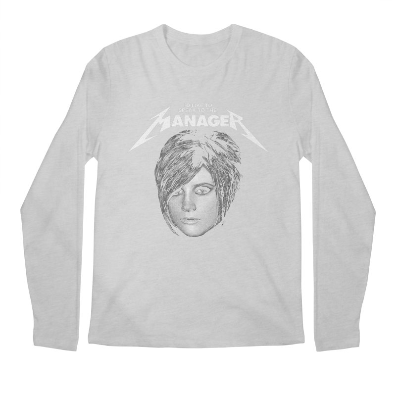 I'D LIKE TO SPEAK TO THE MANAGER Men's Regular Longsleeve T-Shirt by Teenage Stepdad