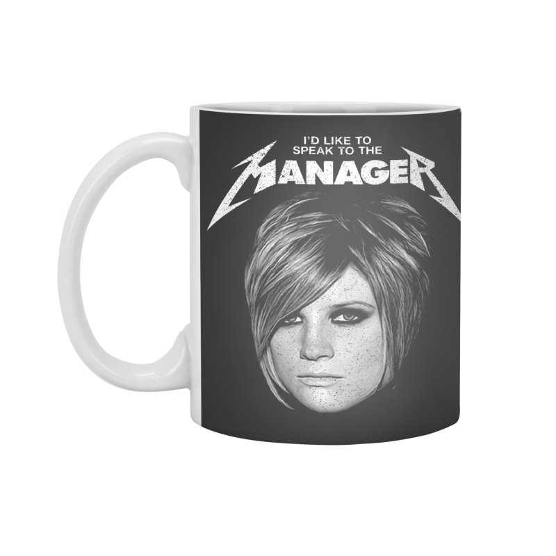 I'D LIKE TO SPEAK TO THE MANAGER Accessories Standard Mug by Teenage Stepdad