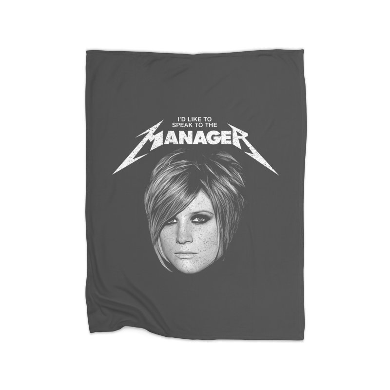 I'D LIKE TO SPEAK TO THE MANAGER Home Fleece Blanket Blanket by Teenage Stepdad