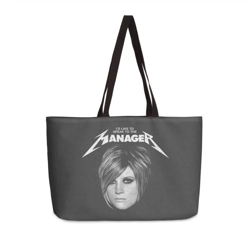 I'D LIKE TO SPEAK TO THE MANAGER Accessories Weekender Bag Bag by Teenage Stepdad