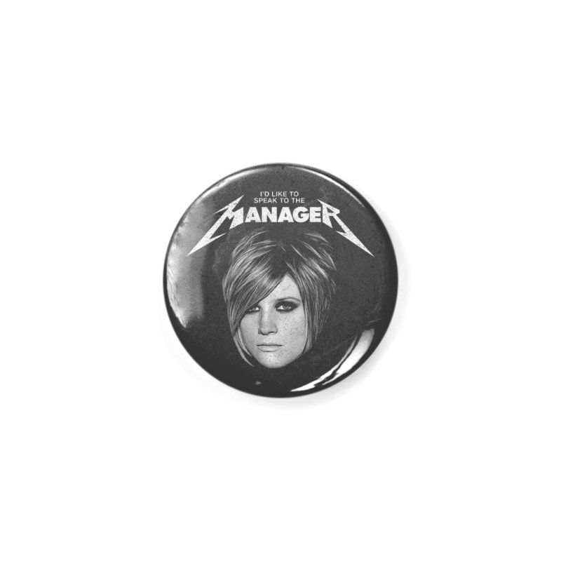 I'D LIKE TO SPEAK TO THE MANAGER Accessories Button by Teenage Stepdad