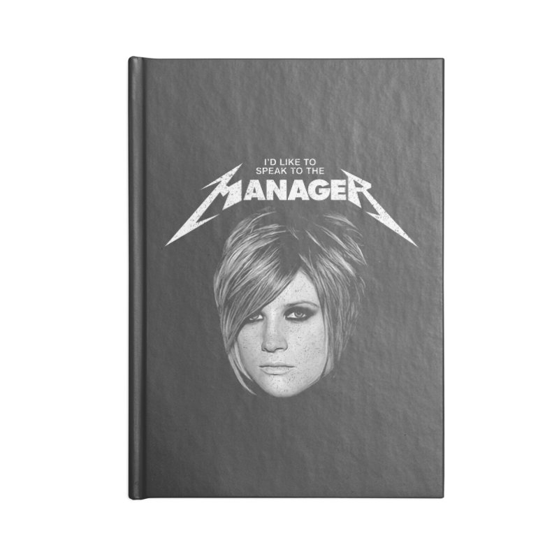 I'D LIKE TO SPEAK TO THE MANAGER Accessories Lined Journal Notebook by Teenage Stepdad