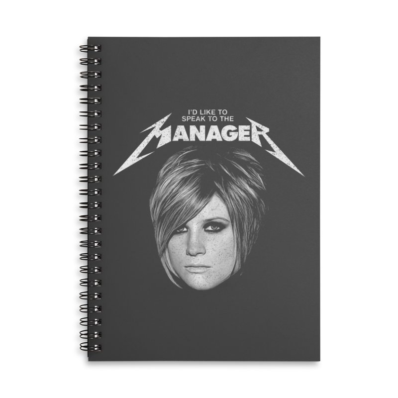 I'D LIKE TO SPEAK TO THE MANAGER Accessories Lined Spiral Notebook by Teenage Stepdad
