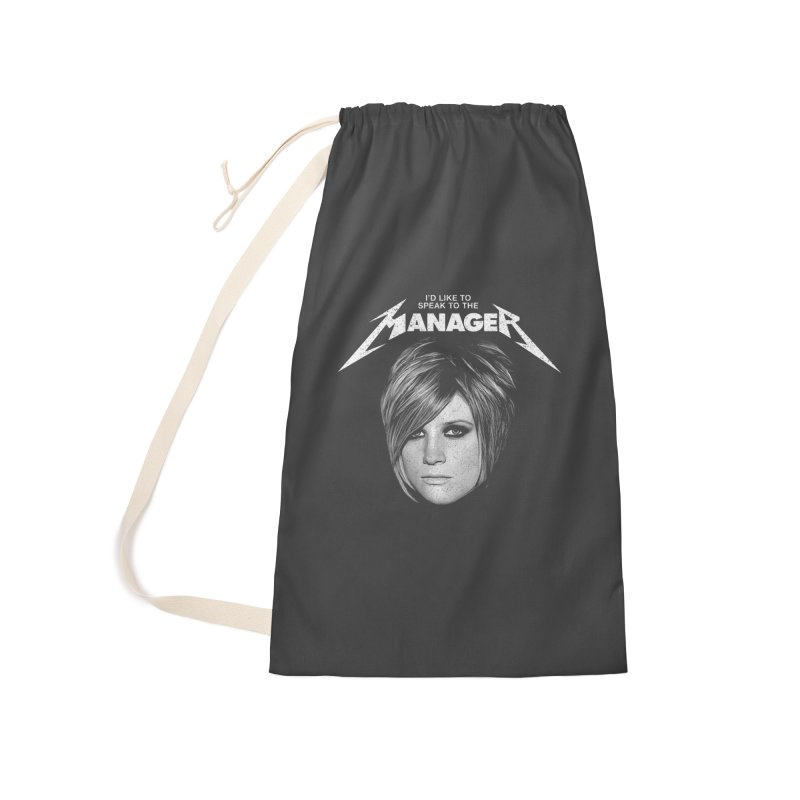 I'D LIKE TO SPEAK TO THE MANAGER Accessories Laundry Bag Bag by Teenage Stepdad