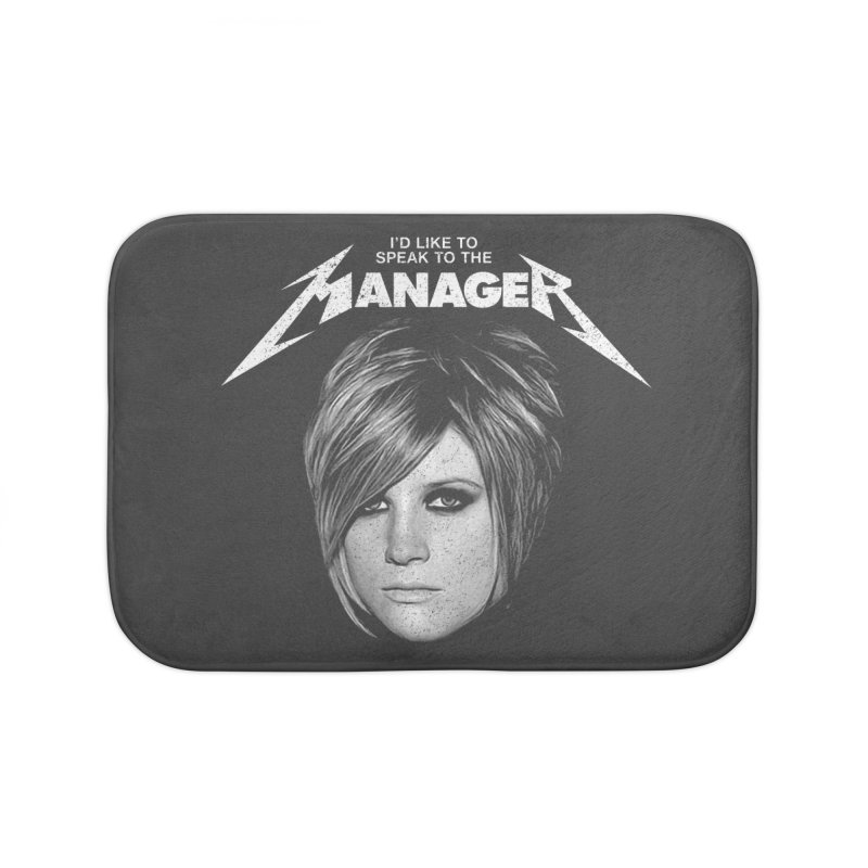I'D LIKE TO SPEAK TO THE MANAGER Home Bath Mat by Teenage Stepdad
