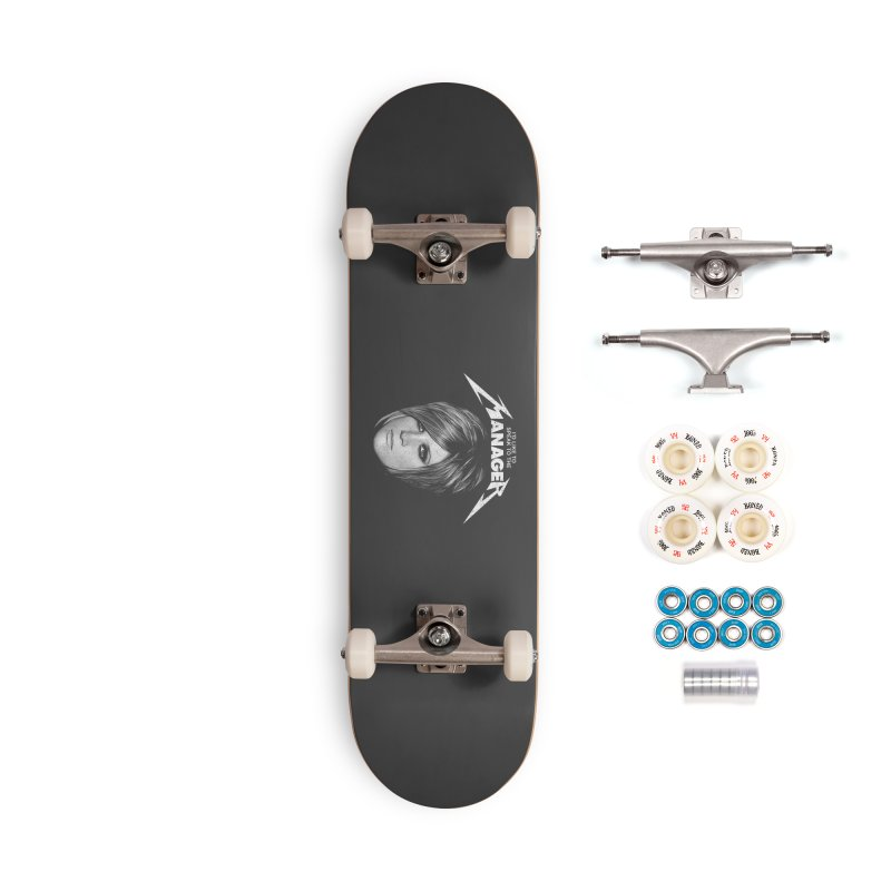 I'D LIKE TO SPEAK TO THE MANAGER Accessories Complete - Premium Skateboard by Teenage Stepdad