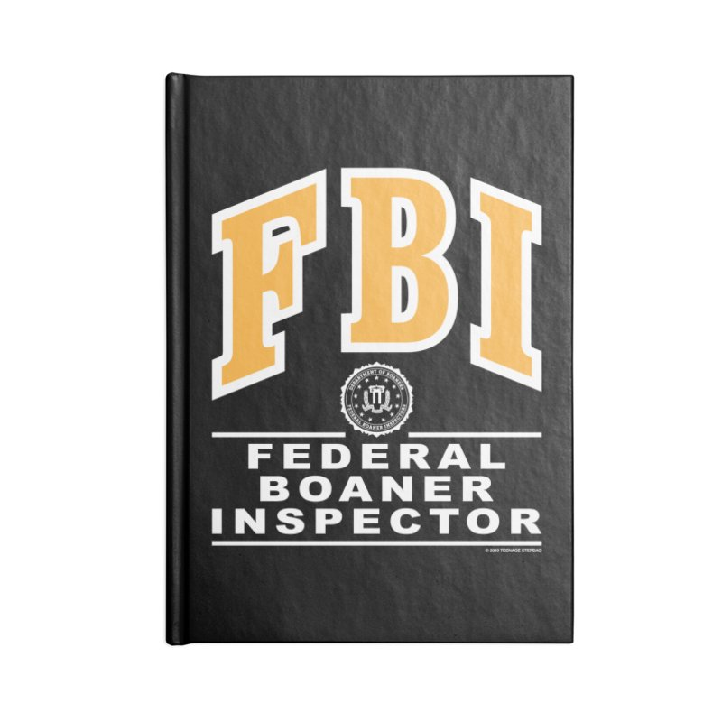 FBI Federal Boaner Inspector Accessories Lined Journal Notebook by Teenage Stepdad