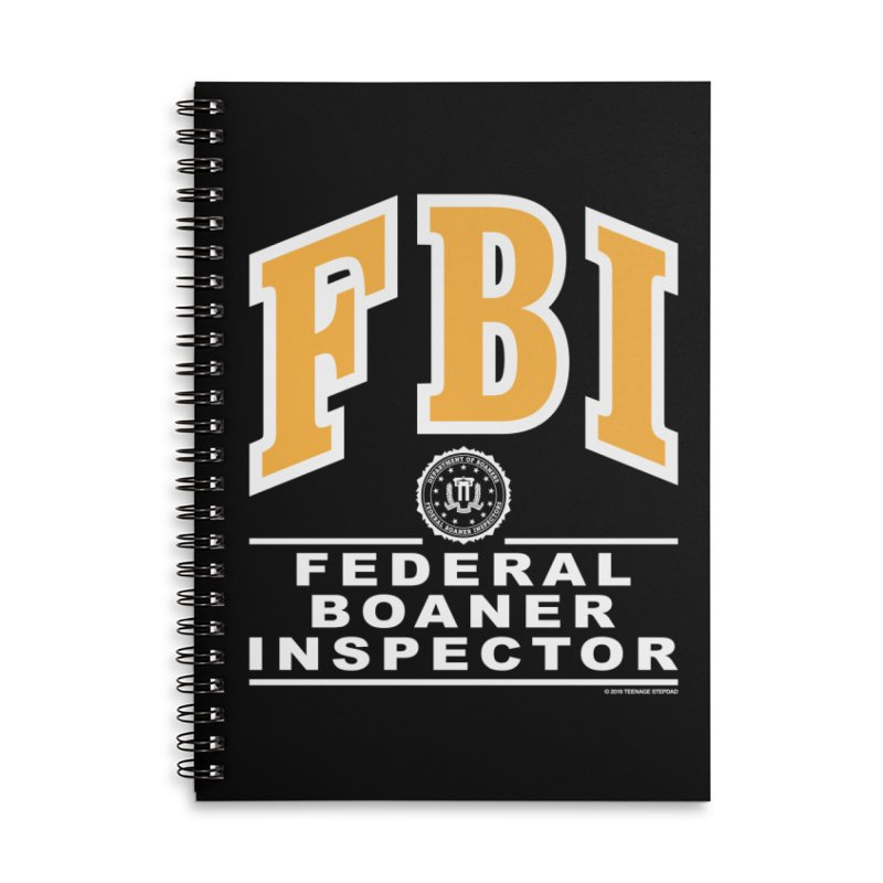 FBI Federal Boaner Inspector Accessories Lined Spiral Notebook by Teenage Stepdad