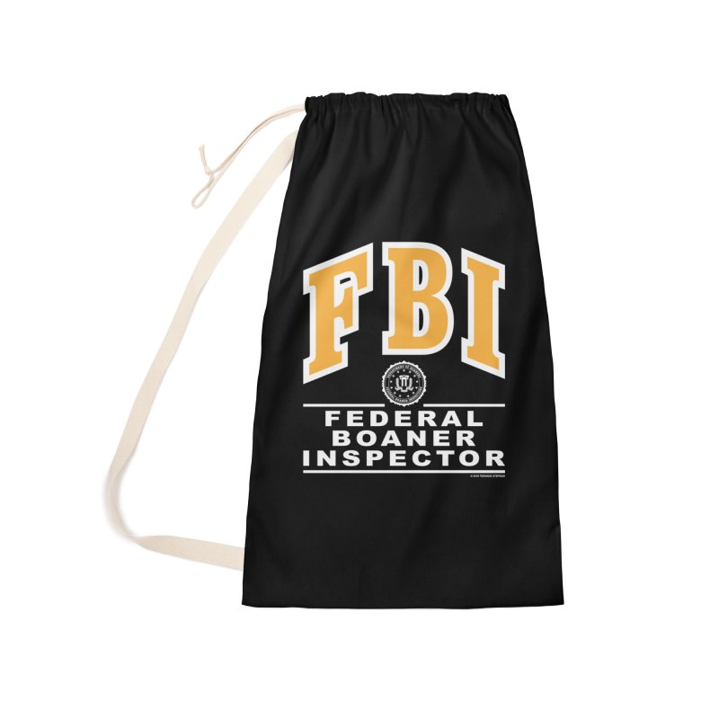 FBI Federal Boaner Inspector Accessories Laundry Bag Bag by Teenage Stepdad