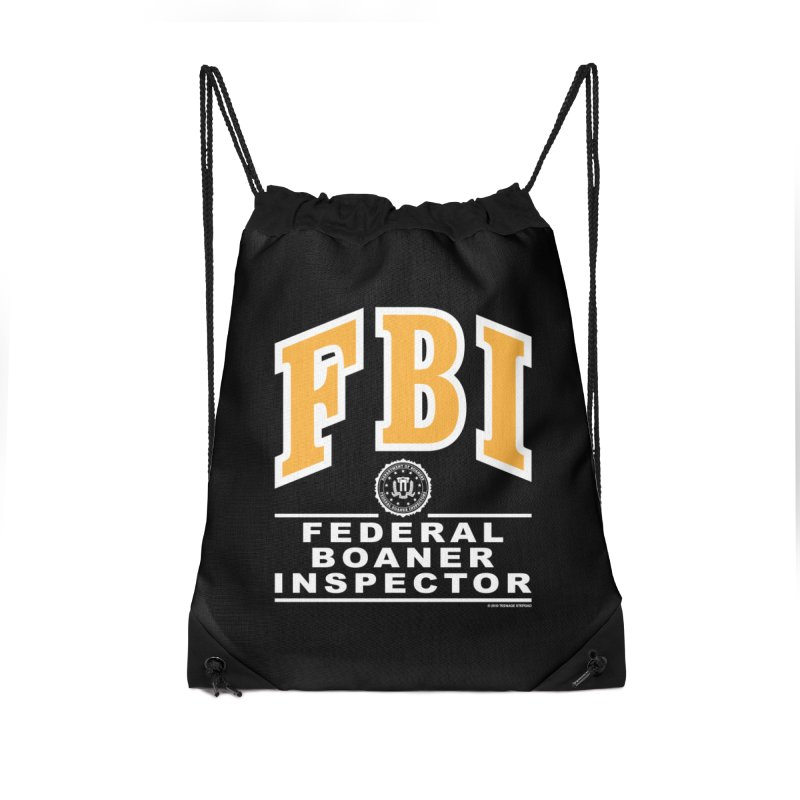 FBI Federal Boaner Inspector Accessories Drawstring Bag Bag by Teenage Stepdad
