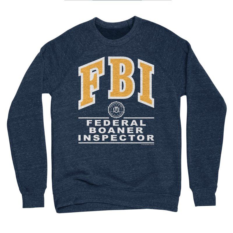 FBI Federal Boaner Inspector in Men's Sponge Fleece Sweatshirt Oxford by Teenage Stepdad