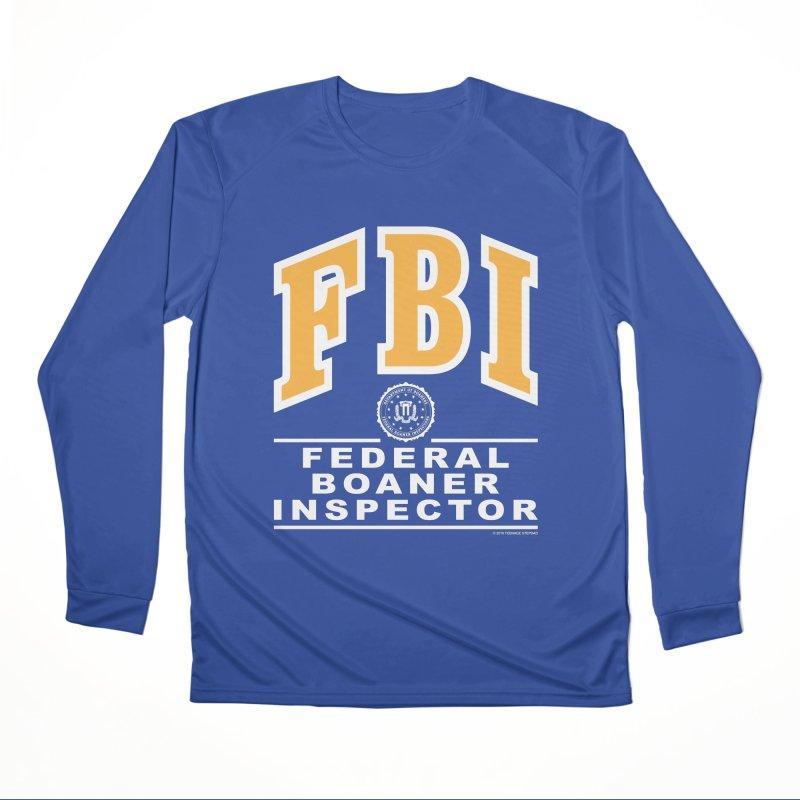 FBI Federal Boaner Inspector Women's Performance Unisex Longsleeve T-Shirt by Teenage Stepdad