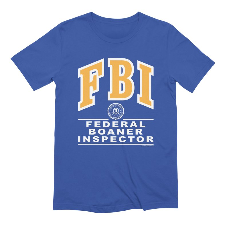 FBI Federal Boaner Inspector Men's Extra Soft T-Shirt by Teenage Stepdad