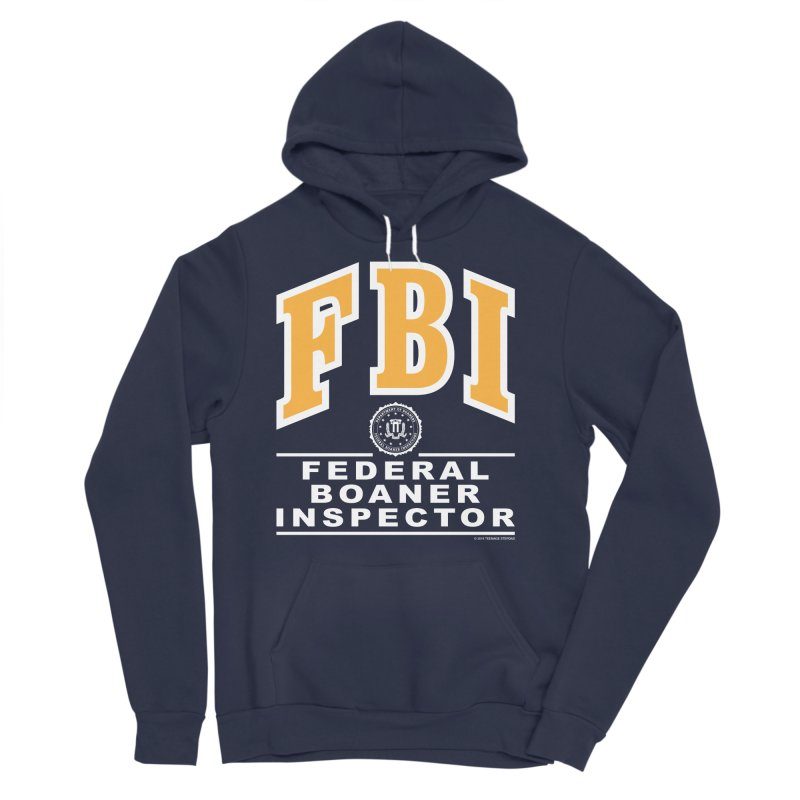 FBI Federal Boaner Inspector Men's Sponge Fleece Pullover Hoody by Teenage Stepdad