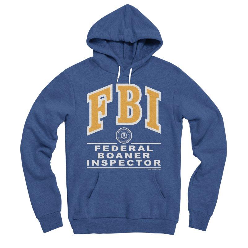 FBI Federal Boaner Inspector Women's Sponge Fleece Pullover Hoody by Teenage Stepdad