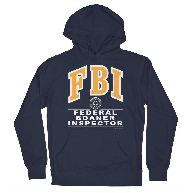FBI Federal Boaner Inspector Men's French Terry Pullover Hoody by Teenage Stepdad