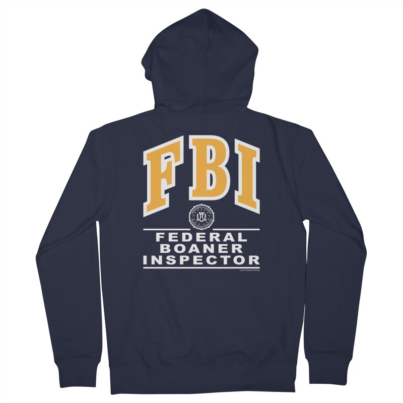 FBI Federal Boaner Inspector Women's French Terry Zip-Up Hoody by Teenage Stepdad