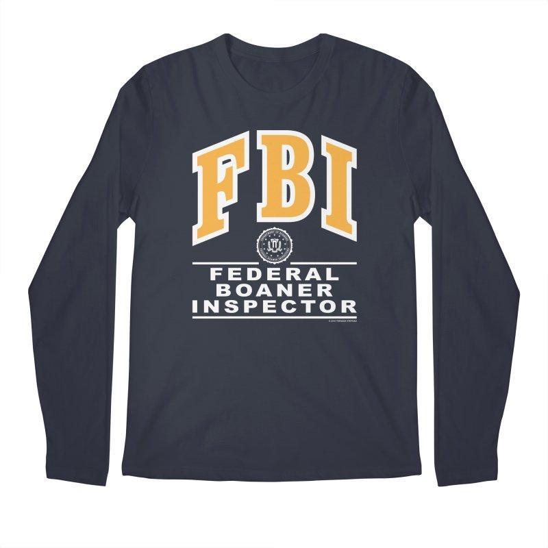 FBI Federal Boaner Inspector Men's Regular Longsleeve T-Shirt by Teenage Stepdad