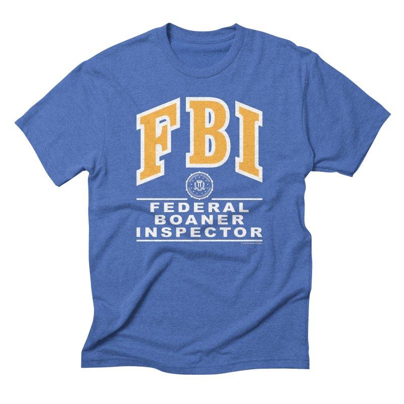 FBI Federal Boaner Inspector Men's Triblend T-Shirt by Teenage Stepdad