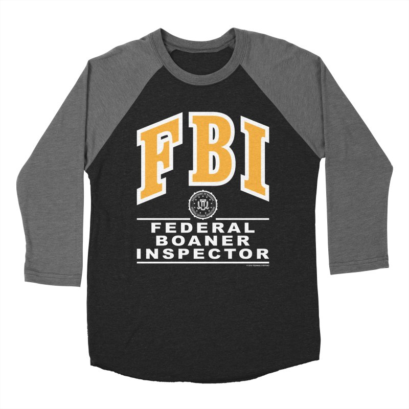 FBI Federal Boaner Inspector Men's Baseball Triblend Longsleeve T-Shirt by Teenage Stepdad