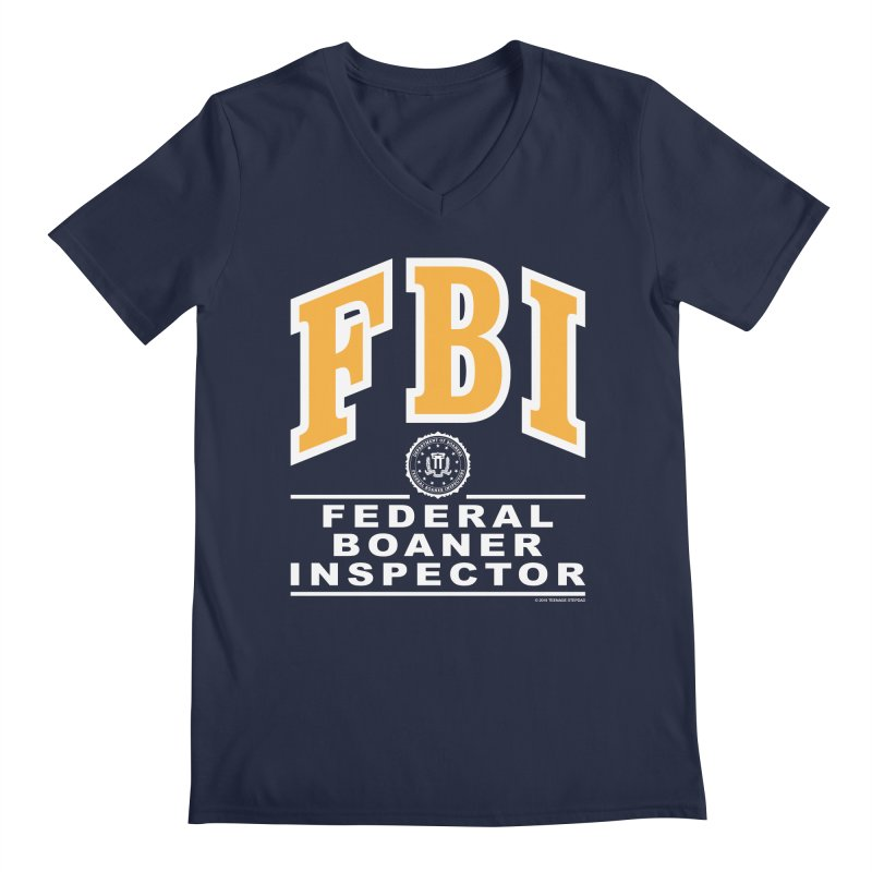 FBI Federal Boaner Inspector Men's Regular V-Neck by Teenage Stepdad